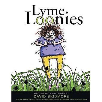 Lyme Loonies by Skidmore & David