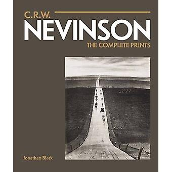 C.R.W. Nevinson  The Complete Prints by Jonathan Black