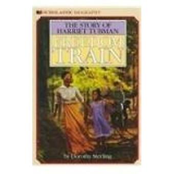 Freedom Train - The Story of Harriet Tubman by Dorothy Sterling - 9780