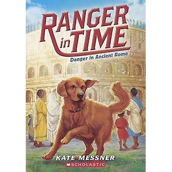 Danger in Ancient Rome by Kate Messner - Kelley McMorris - 9780606370