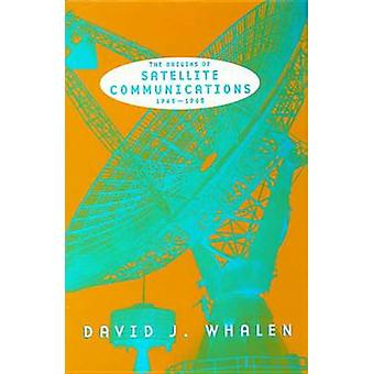 The Origins of Satellite Communications 19451965 by Whalen & David J.