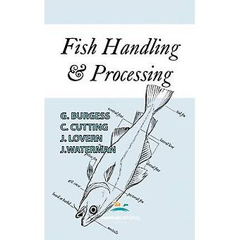 Fish Handling and Processing by Burgess & G.H.O.