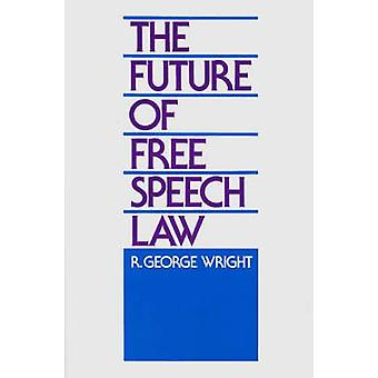 The Future of Free Speech Law door Wright & R. George