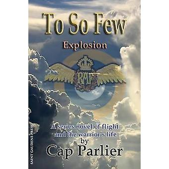 To So Few  Explosion by Parlier & Cap