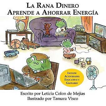 LA RANA DINERO APRENDE A AHORRAR ENERGA by Colon de Mejias & Leticia