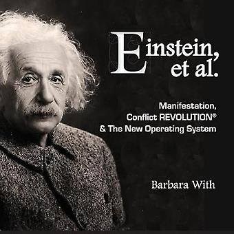 Einstein et. al Manifestation Conflict REVOLUTION  The New Operating System by With & Barbara Lee