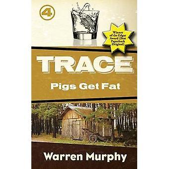 Pigs Get Fat by Murphy & Warren