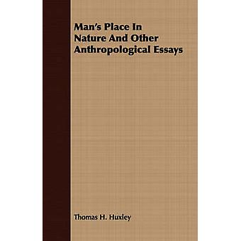 Mans Place In Nature And Other Anthropological Essays by Huxley & Thomas H.