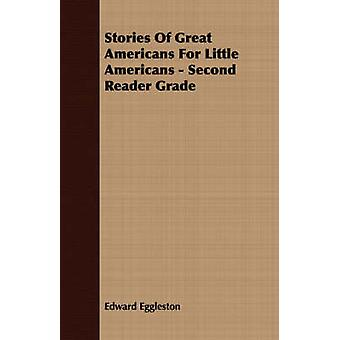 Stories Of Great Americans For Little Americans  Second Reader Grade by Eggleston & Edward