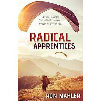 Radical Apprentices by Mahler & Ron