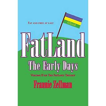 Fatland The Early Days by Zellman & Frannie