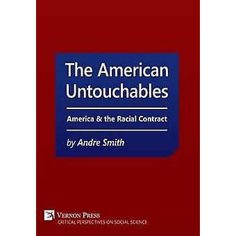 American Untouchables America  the Racial Contract A Historical Perspective on RaceBased Politics by Smith & Andre