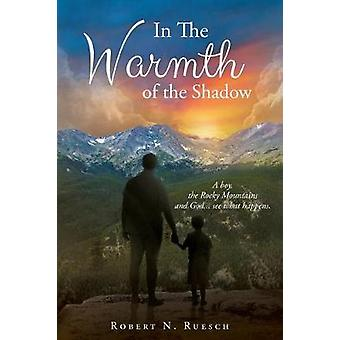 In The Warmth Of The Shadow by Ruesch & Robert N.