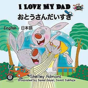 I Love My Dad English Japanese Bilingual Edition by Admont & Shelley
