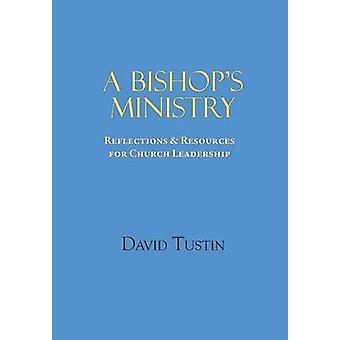 A Bishops Ministry by Tustin & David