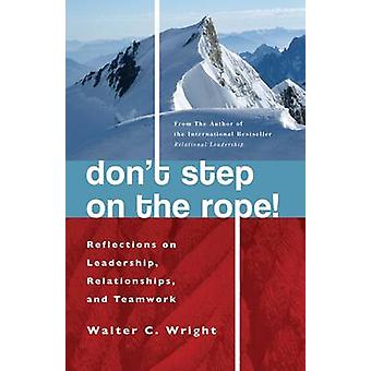 Dont Step On The Rope by Wright & Walter