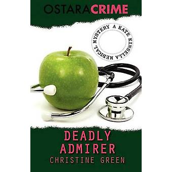 Deadly Admirer by Green & Christine