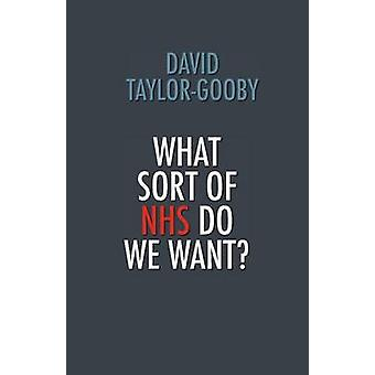 What Sort of Nhs Do We Want by TaylorGooby & David
