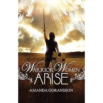 Warrior Women Arise by Goransson & Amanda