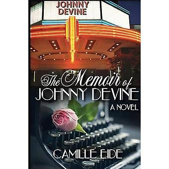 The Memoir of Johnny Devine by Eide & Camille