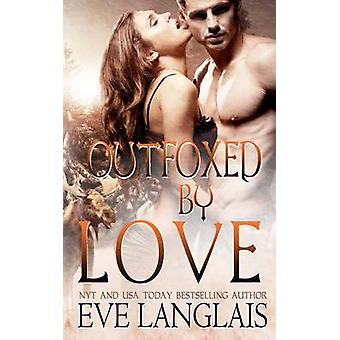 Outfoxed By Love by Langlais & Eve