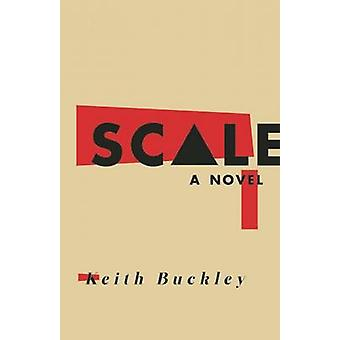 Scale - A Novel by Keith Buckley - 9781940207995 Book