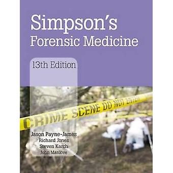 Simpson's Forensic Medicine - 13th Edition by Jason Payne-James - 978