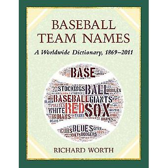 Baseball Team Names - A Dictionary of the Major - Minor and Negro Leag