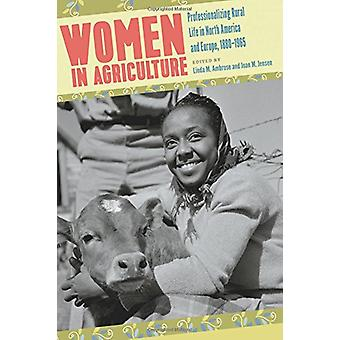 Women in Agriculture - Professionalizing Rural Life in North America a