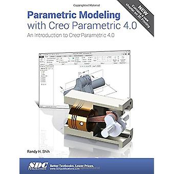 Parametric Modeling with Creo Parametric 4.0 by Randy Shih - 97816305