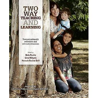 Two Way Teaching and Learning - Toward Culturally Reflective and Relev