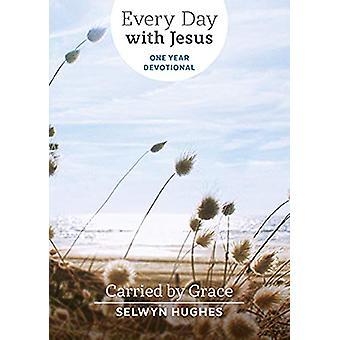 Carried by Grace - EDWJ One Year Devotional by Selwyn Hughes - 9781782