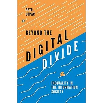 Beyond the Digital Divide - Contextualizing the Information Society by