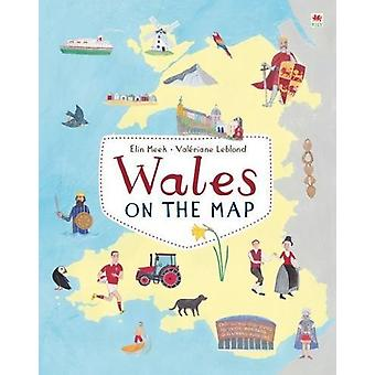 Wales on the Map by Elin Meek - 9781849670555 Book