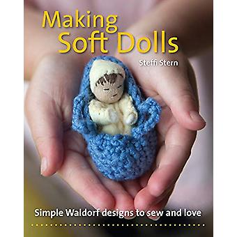 Making Soft Dolls - Simple Waldorf designs to sew and love by Steffi S