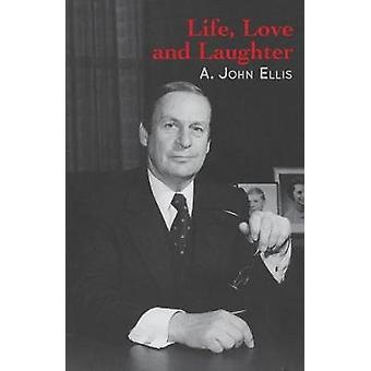 Life - Love and Laughter by John Ellis - 9781926991689 Book