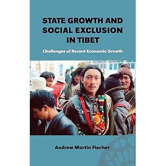 State Growth and Social Exclusion in Tibet - Challenges of Recent Econ