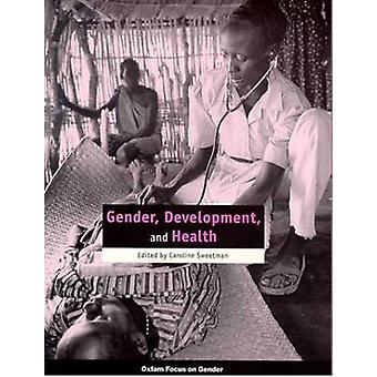 Gender - Development and Health by Caroline Sweetman - 9780855984564