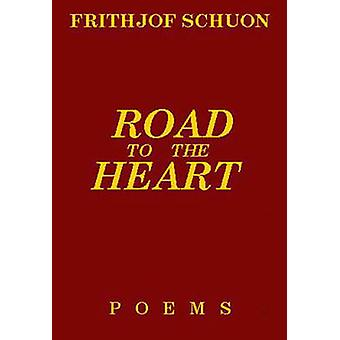 Road to the Heart by Frithjof Schuon - 9780941532204 Book