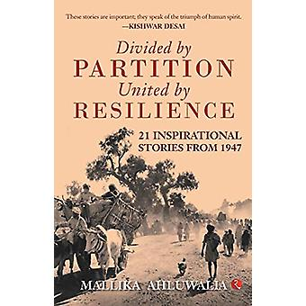DIVIDED BY PARTITION - United by RESILIENCE - 21 Inspirational Stories