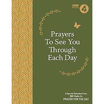 Prayers to See You Though Each Day by BBC Radio 4 - 9781786780768 Book