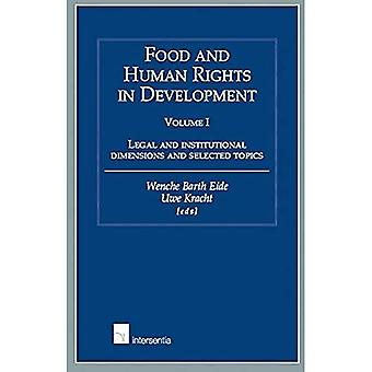 Food and Human Rights in Development, Volume I: Legal and Institutional Dimensions and Selected Topics