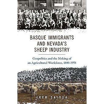 Basque Immigrants and Nevada's Sheep Industry - Geopolitics and the Ma