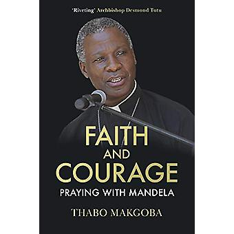 Faith and Courage - Praying with Mandela - 9780281080588 Book
