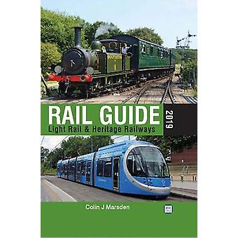 abc Rail Guide 2019 - Light Rail & Heritage Railway by Colin J. Ma