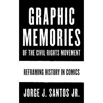 Grafiska minnen av medborgarrättsrörelsen - Reframing Historia i C