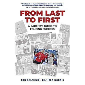 Från sist till första - En förälder's guide till fäktning framgång av Jon Salfie
