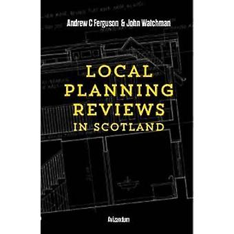Local Planning Reviews in Scotland by Andrew Ferguson - 9781904968078