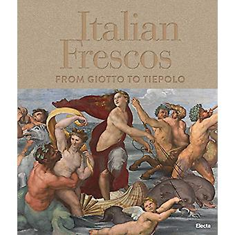 Italian Frescos - From Giotto to Tiepolo by Tomaso Montanari - 9788891