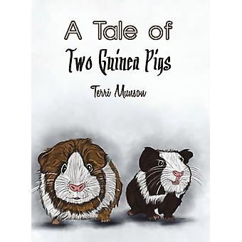 TALE OF TWO GUINEA PIGS by MUNSON & TERRI